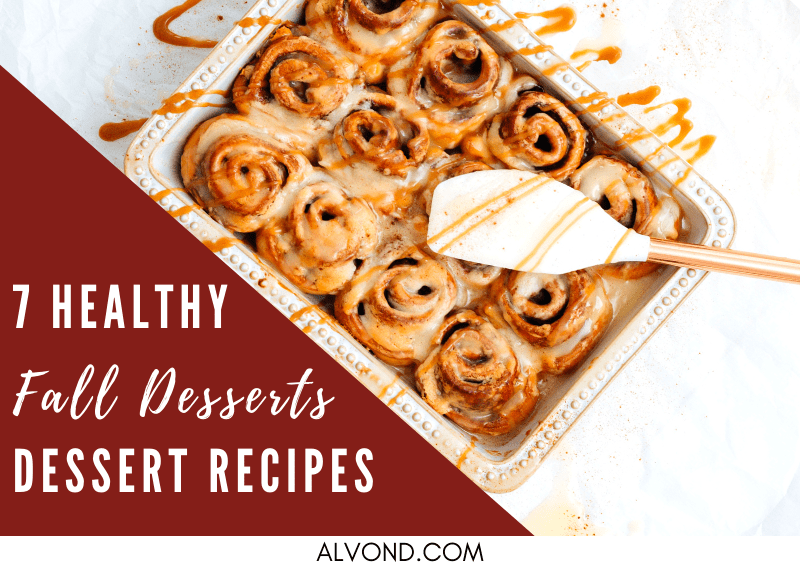 7 Healthy Dessert Recipes You Need To Try This Fall