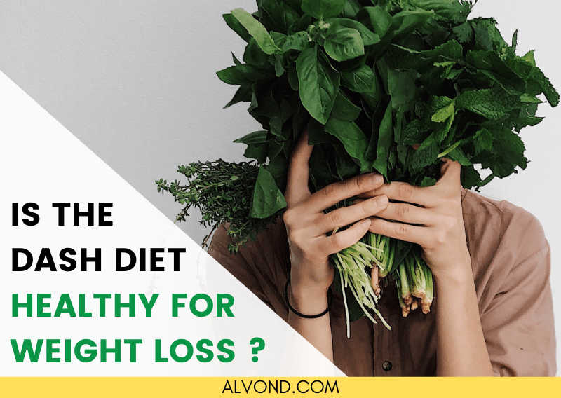 Is the DASH Diet Healthy For Weight Loss?