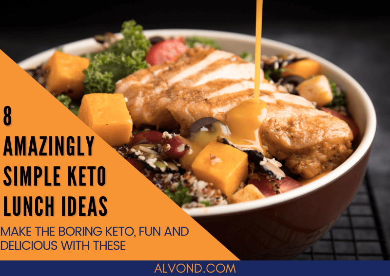 8 Amazingly Simple Keto Lunch Ideas You Should Not Miss!