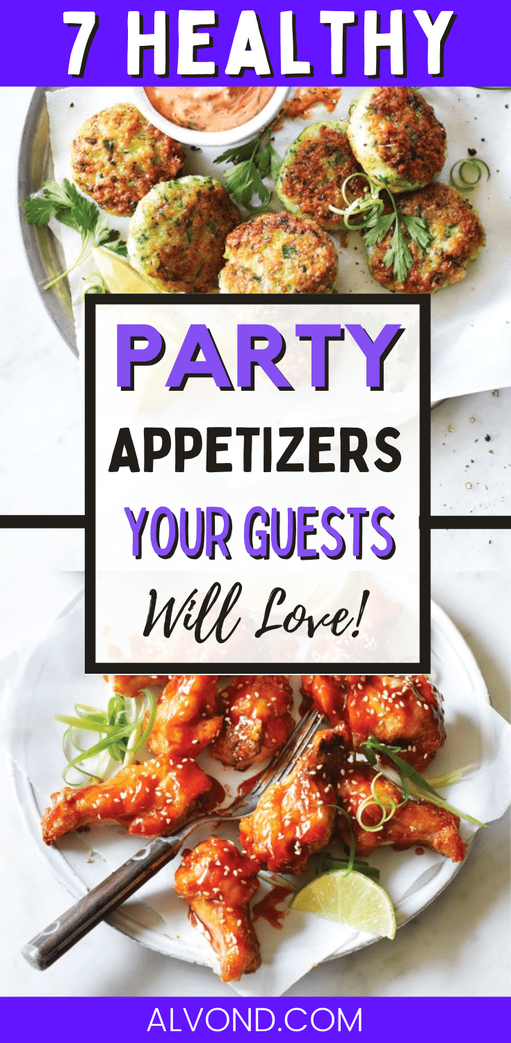 7 Healthy Party Appetizers That Your Guests Are Going To Love!