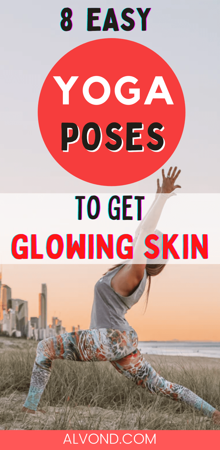 8 Yoga Poses For Glowing Skin That Will Make You Look 25 Again