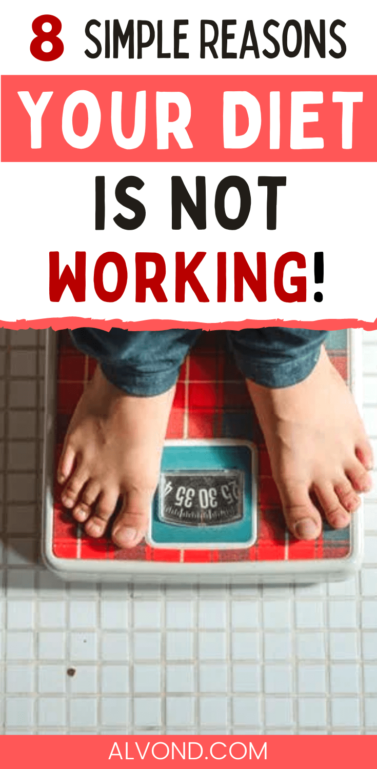 8 Diet Mistakes Why Your Diet Is Not Working