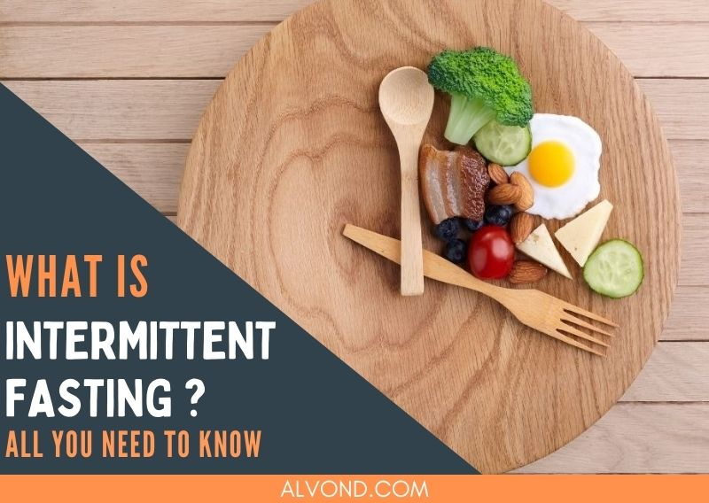 What Is Intermittent Fasting? All You Need To Know!